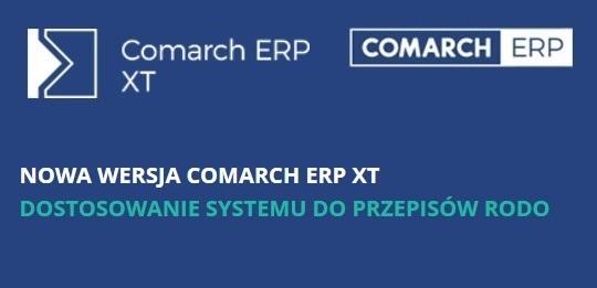 2018.05.15 – Nowa wersja Comarch ERP XT już dostępna! RODO